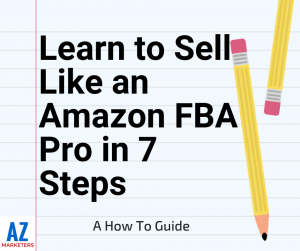 How To Sell Like An Amazon Professional Seller in 7 Steps